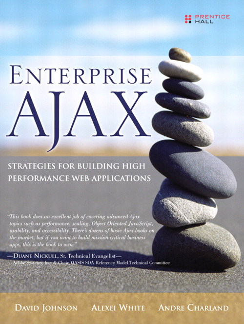 Enterprise AJAX: Strategies for Building High Performance Web Applications