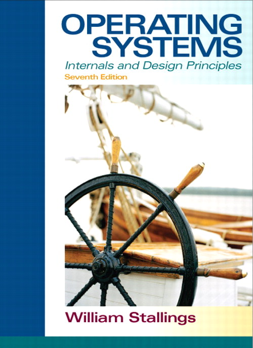 Operating Systems: Internals and Design Principles, 7th Edition