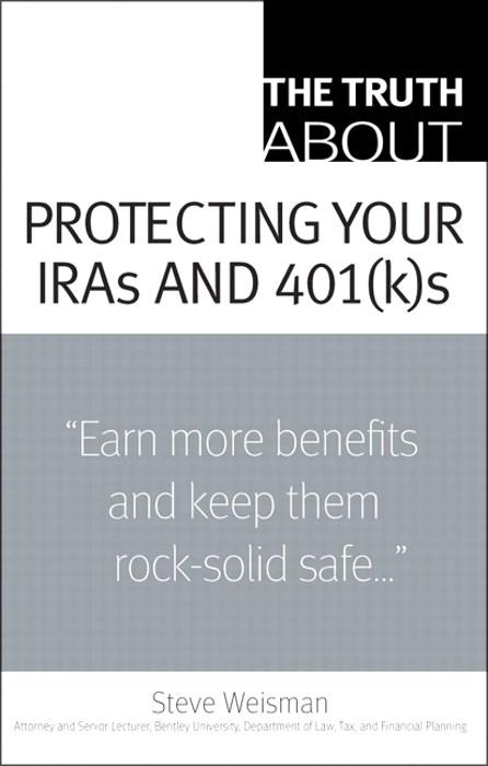 Truth About Protecting Your IRAs and 401(k)s, The