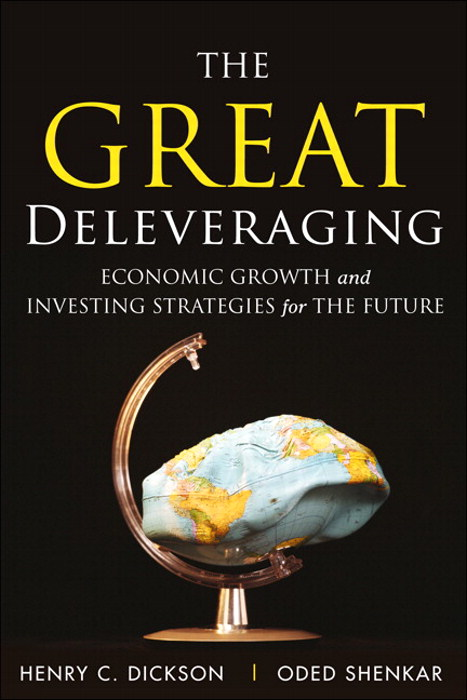 Great Deleveraging, The: Economic Growth and Investing Strategies for the Future