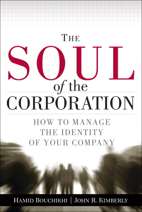 Soul of the Corporation, The: How to Manage the Identity of Your Company