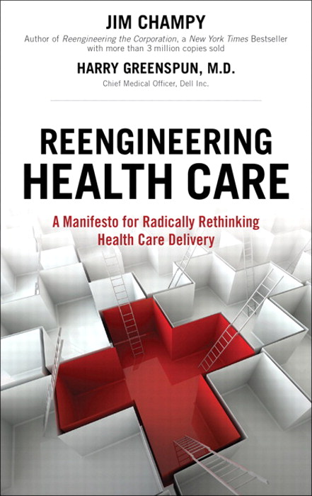Reengineering Health Care: A Manifesto for Radically Rethinking Health Care Delivery, Portable Documents