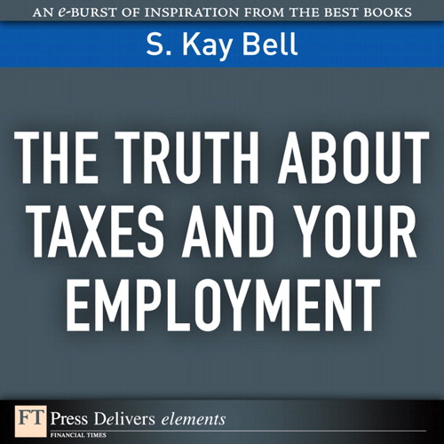 Truth About Taxes and Your Employment, The