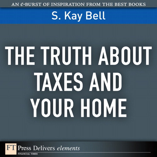 Truth About Taxes and Your Home, The
