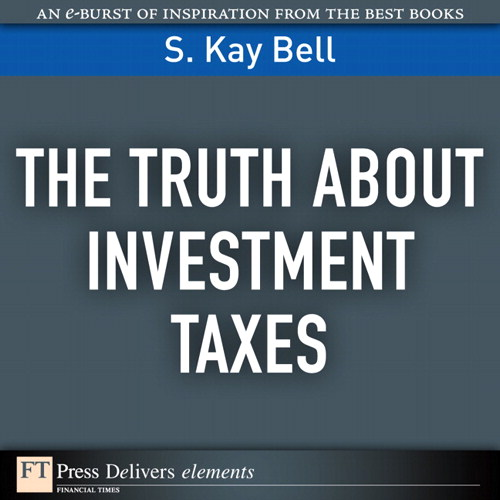 Truth About Investment Taxes, The