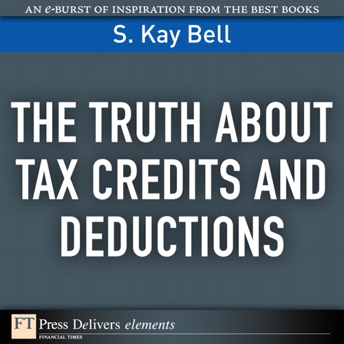 Truth About Tax Credits and Deductions, The