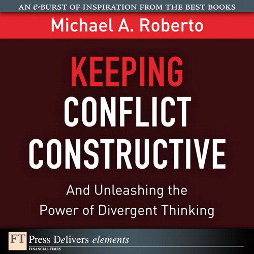 Keeping Conflict Constructive: And Unleashing the Power of Divergent Thinking