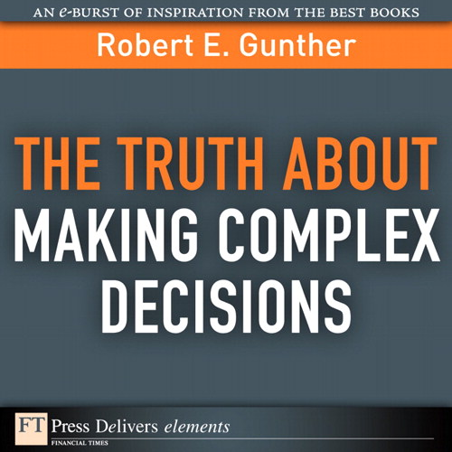 Truth About Making Complex Decisions, The