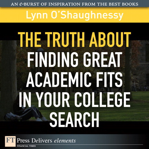 Truth About Finding Great Academic Fits in Your College Search, The