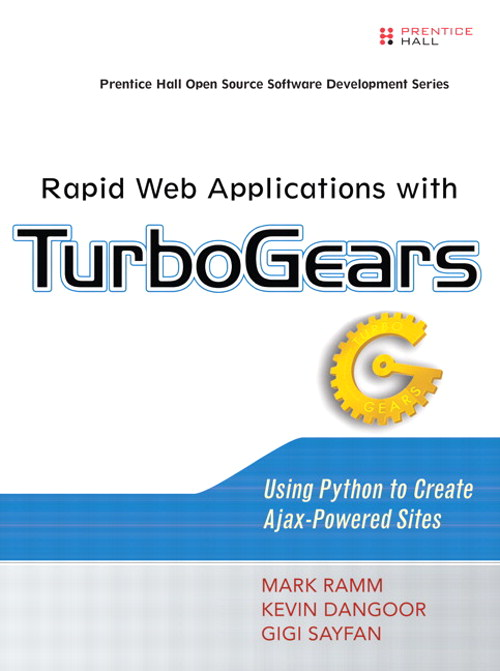 Rapid Web Applications with TurboGears: Using Python to Create Ajax-Powered Sites