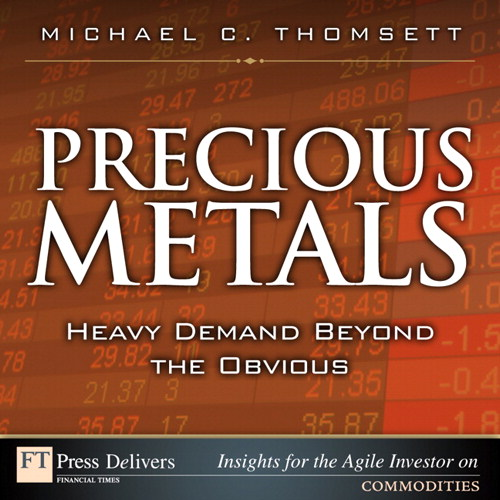 Precious Metals: Heavy Demand Beyond the Obvious