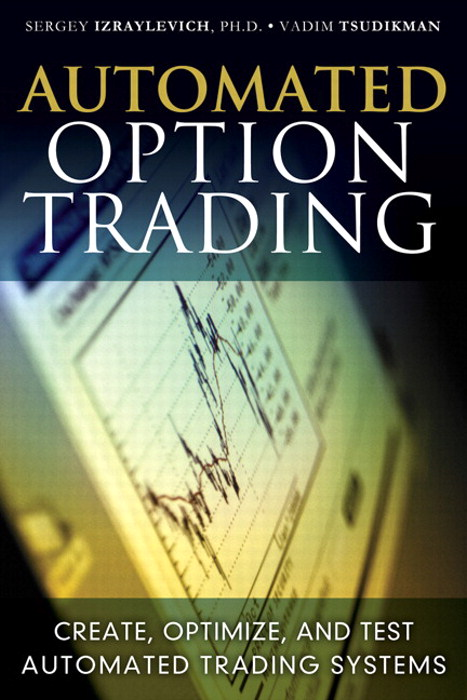 Automated Option Trading: Create, Optimize, and Test Automated Trading Systems