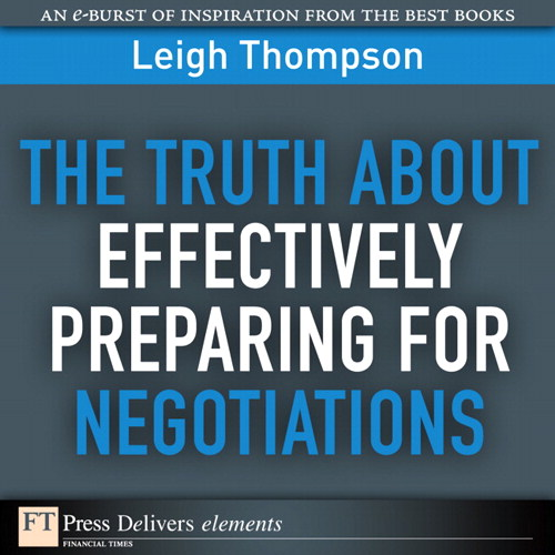 Truth About Effectively Preparing for Negotiations, The