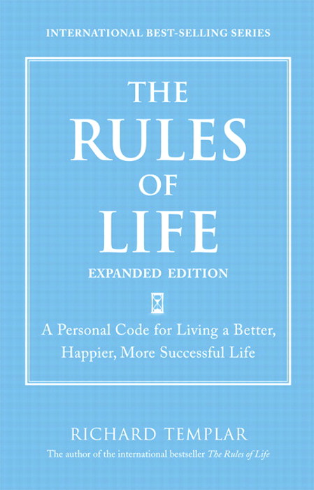 Rules of Life, Expanded Edition, The: A Personal Code for Living a Better, Happier, More Successful Life