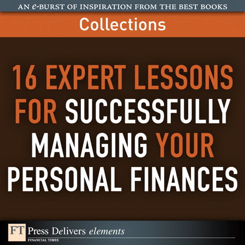 16 Expert Lessons for Successfully Managing Your Personal Finances (Collection)