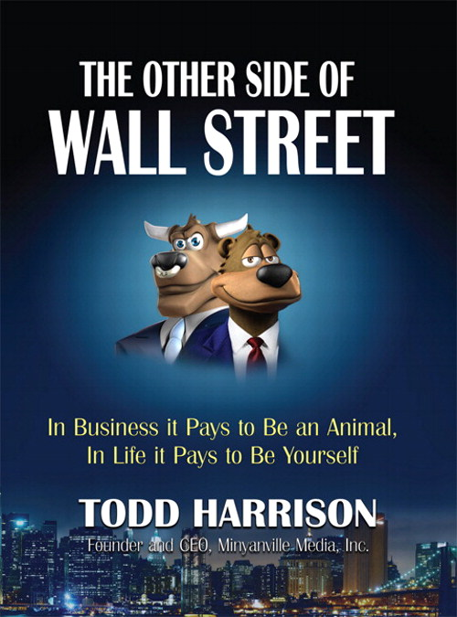 Other Side of Wall Street, The:  In Business It Pays to Be an Animal, In Life It Pays to Be Yourself