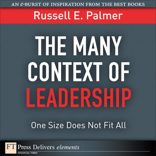 Many Context of Leadership, The: One Size Does Not Fit All