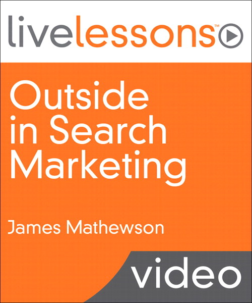 Outside in Search Marketing LiveLessons (Video Training)