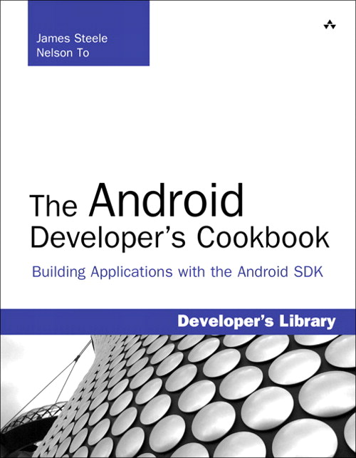 Android Developer's Cookbook, The: Building Applications with the Android SDK