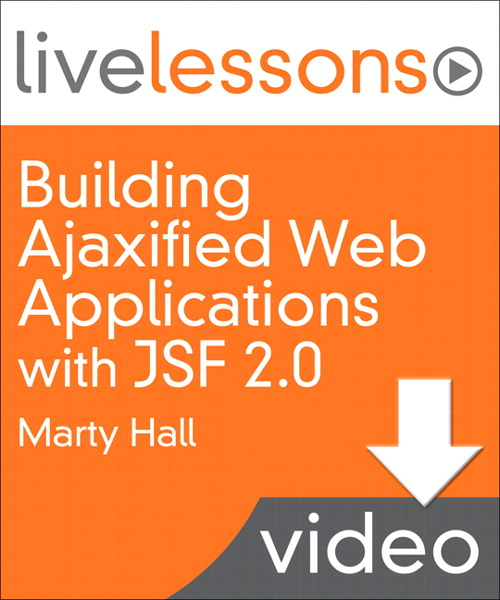 Building Ajaxified Web Applications with JSF 2.0 LiveLessons (Video Training): Lesson 4: ManagedBeans (Downloadable Version)