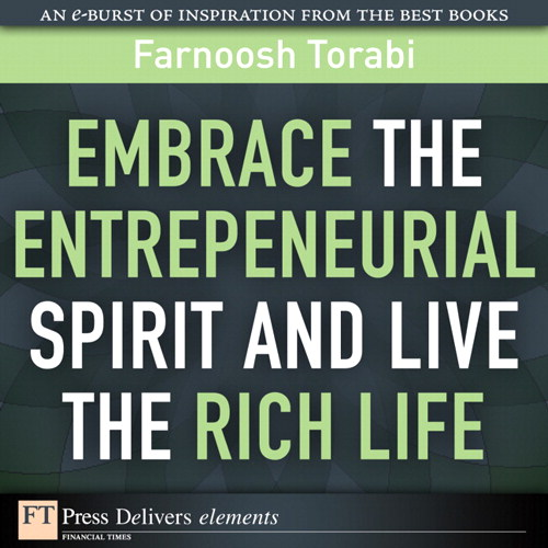 Embrace the Entrepreneurial Spirit and Live the Rich Life