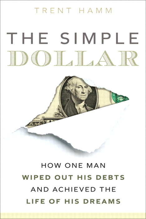 Simple Dollar, The: How One Man Wiped Out His Debts and Achieved the Life of His Dreams