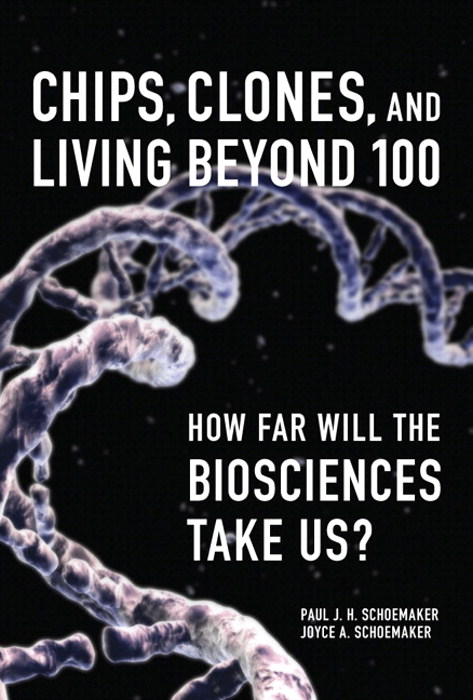 Chips, Clones, and Living Beyond 100: How Far Will the Biosciences Take Us?