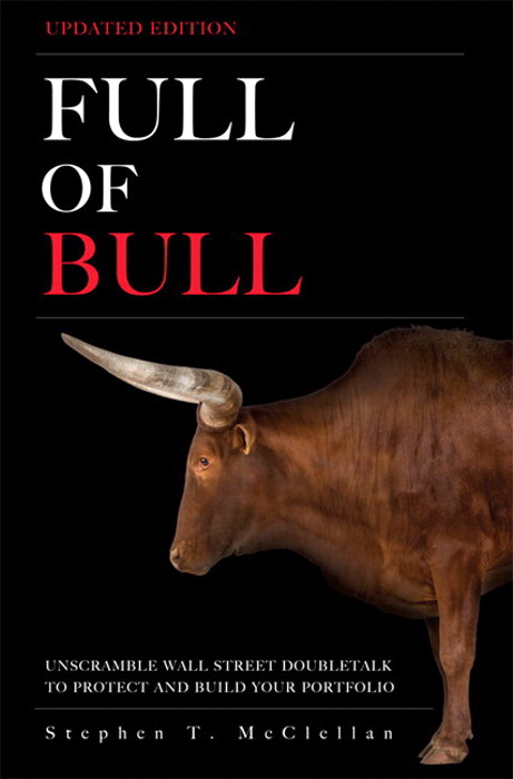 Full of Bull (Updated Edition): Unscramble Wall Street Doubletalk to Protect and Build Your Portfolio