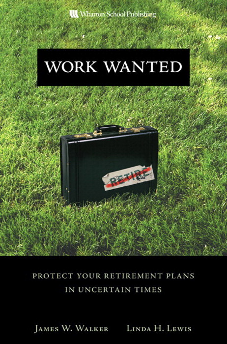Work Wanted: Protect Your Retirement Plans in Uncertain Times