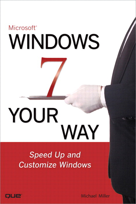 Microsoft Windows 7 Your Way: Speed Up and Customize Window