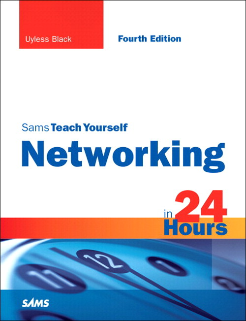 Sams Teach Yourself Networking in 24 Hours,, 4th Edition