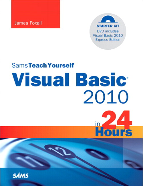 Sams Teach Yourself Visual Basic 2010 in 24 Hours Complete Starter Kit