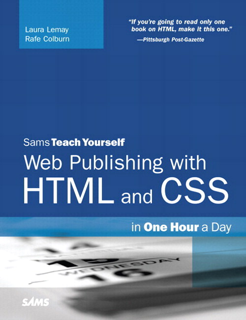Sams Teach Yourself Web Publishing with HTML and CSS in One Hour a Day, 5th Edition
