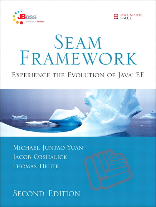 Seam Framework: Experience the Evolution of Java EE, 2nd Edition