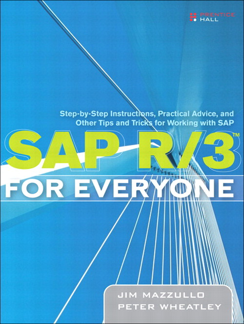 SAP R/3 for Everyone: Step-by-Step Instructions, Practical Advice, and Other Tips and Tricks for Working with SAP