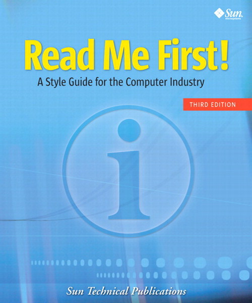 Read Me First! A Style Guide for the Computer Industry,, 3rd Edition