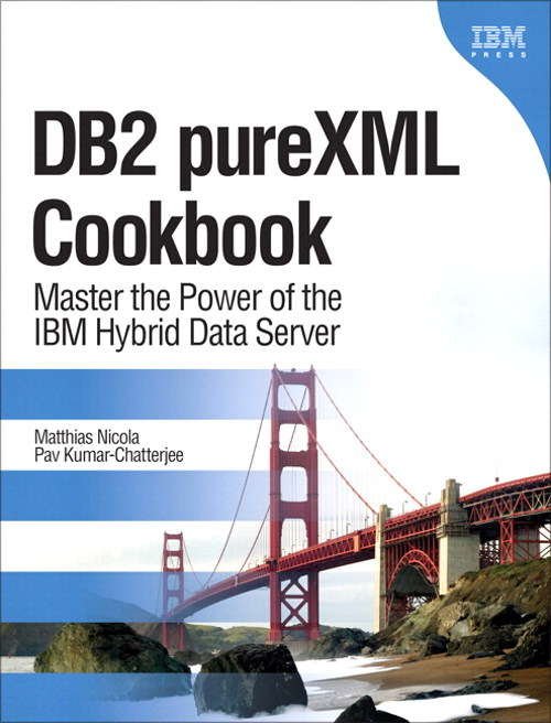 DB2 pureXML Cookbook: Master the Power of the IBM Hybrid Data Server