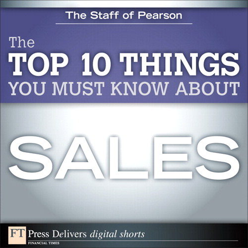 The Top 10 Things You Must Know About Sales