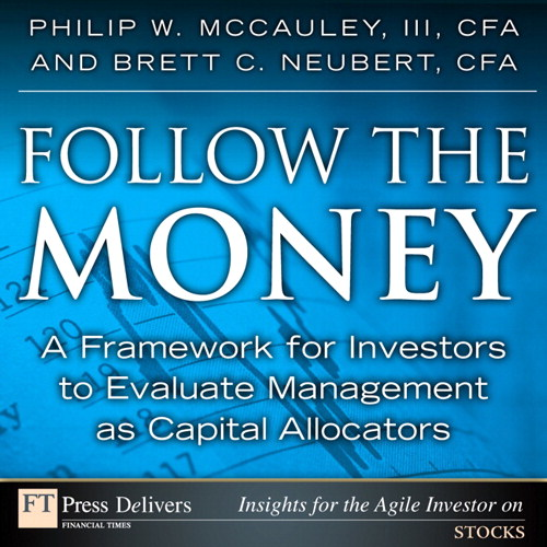 Follow the Money: A Framework for Investors to Evaluate Management as Capital Allocators