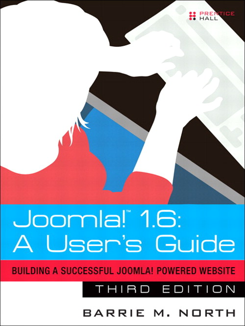 Joomla! 1.6: A User's Guide: Building a Successful Joomla! Powered Website, 3rd Edition