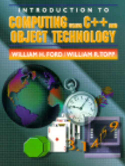 Introduction to Computing Using C++ and Object Technology, An