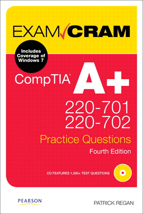 CompTIA A+ 220-701 and 220-702 Practice Questions Exam Cram, 4th Edition