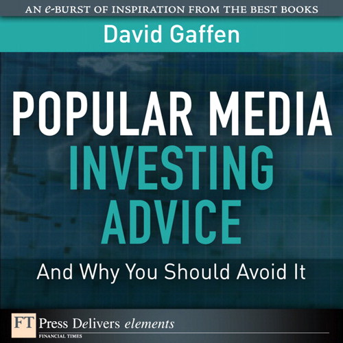 Popular Media Investing Advice--and Why You Should Avoid It