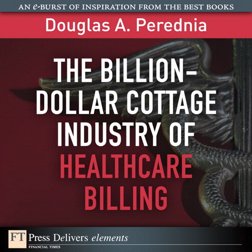 Billion-Dollar Cottage Industry of Healthcare Billing, The