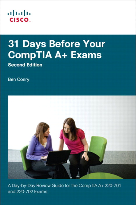 31 Days Before Your CompTIA A+ Exams, 2nd Edition