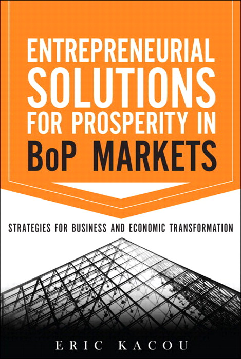 Entrepreneurial Solutions for Prosperity in BoP Markets: Strategies for Business and Economic Transformation