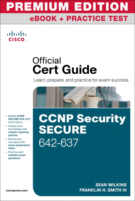 CCNP Security Secure 642-637 Official Cert Guide, Premium Edition eBook and Practice Test