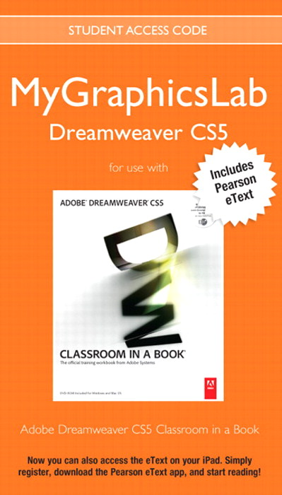 MyLab Graphics Dreamweaver Course with Adobe Dreamweaver CS5 Classroom in a Book