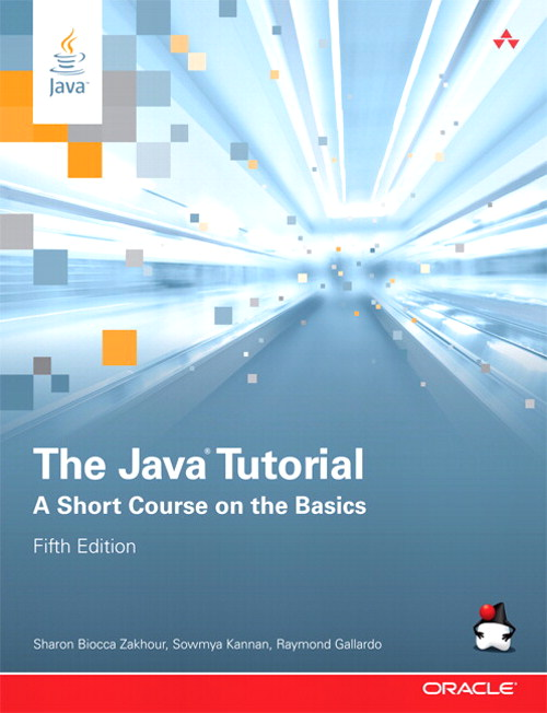 Java Tutorial, The: A Short Course on the Basics, 5th Edition