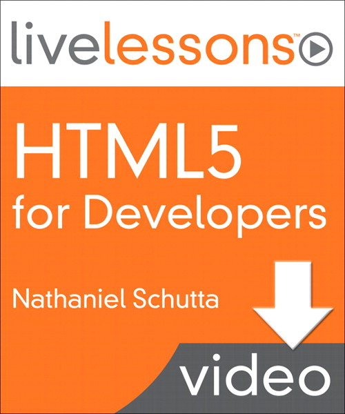 HTML5 for Developers LiveLessons (Video Training), Downloadable Version